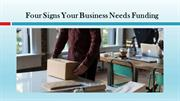 Four Signs Your Business Needs Funding