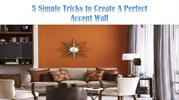 5 Simple Tricks to Create A Perfect Accent Wall