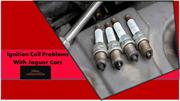Ignition Coil Problems With Jaguar Cars