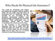 Who Needs No Physical Life Insurance