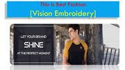 Vision Embroidery provide wide range of services
