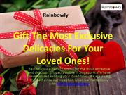 Gift The Most Exclusive Delicacies For Your Loved Ones