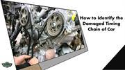 How to Identify the Damaged Timing Chain of Car
