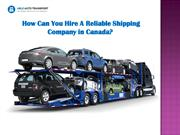 How Can You Hire A Reliable Shipping Company in Canada?