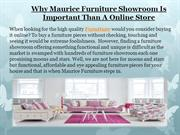 Why Maurice Furniture Showroom Is Important Than A Online Store