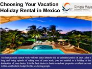 Choosing Your Vacation Holiday Rental in Mexico
