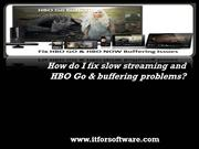 How do I fix slow streaming and hbo go & buffering problems