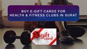 Buy E-gift Cards For Health and Fitness Clubs In Surat