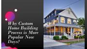 Why Custom Home Building Process is More Popular Now Days