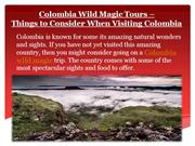Colombia Wild Magic Tours –  Things to Consider When Visiting Colombia
