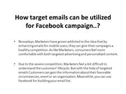 Target Emails can be utilized for Facebook Campaign