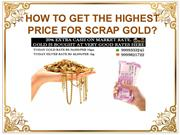 HOW TO GET THE HIGHEST PRICE FOR SCRAP GOLD