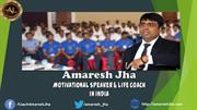 Amaresh Jha-BestMotivational Speaker:NLP Trainer:Corporate trainer & L