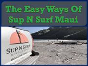 The Easy Ways of Sup N Surf Maui