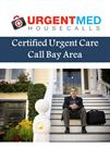 Certified Urgent Care Call Bay Area