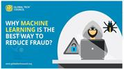 WHY MACHINE LEARNING IS THE BEST WAY TO REDUCE FRAUD_