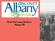 Book The Luxury Hotels in Albany GA