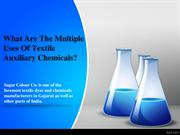 What Are The Multiple Uses Of Textile Auxiliary Chemicals?