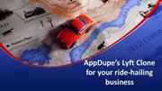 AppDupe's Lyft Clone for your ride-hailing business