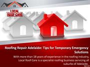 Roofing Repair Adelaide Tips for Temporary Emergency Solutions