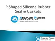 P Shaped Silicone Rubber Gasket Seals
