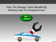 How The Salvage Yards Benefits By Offering Cash For Wrecked Cars