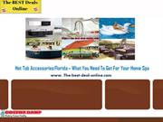 Hot Tub Accessories Florida What You Need To Get For Your Home Spa