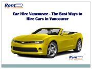 Car Hire Vancouver - The Best Ways to Hire Cars in Vancouver