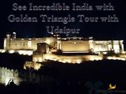 See Incredible India with Golden Triangle Tour with Udaipur