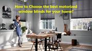 How to Choose the best motorized window blinds for your home