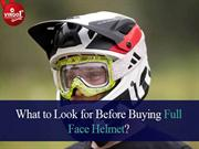 What to Look for Before Buying Full  Face Helmet