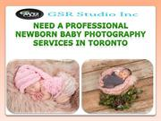 Need a Professional Newborn Baby Photography ServiceS In Toronto