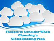 Factors to Consider When Choosing a Cloud Hosting