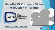 Benefits Of Corporate Video Production In Toronto - VCM Interactive