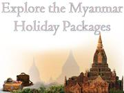 Explore the Myanmar Holiday Packages