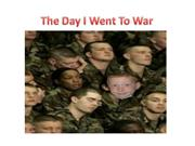 The Day I Went To War
