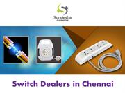 Switch Dealers in Chennai