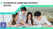 IELTS Writing Tips Learning About Postpositive Adjectives