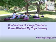 Confessions of a Yoga Teacher – Know All About My Yoga Journey
