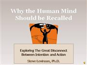 Why the Human Mind Should Be Recalled