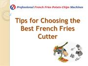 Tips for Choosing the Best French Fries Cutter