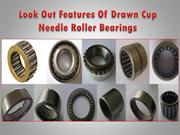 Look Out Features Of Drawn Cup Needle Roller Bearings