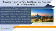 Traveling From New York Best Things and Places you can Discover Near T