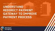 How can redirect payment gateway to improve payment process