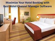 Maximize Your Hotel Booking with Best Hotel Channel Manager Software