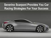 Severino Scarponi Provides You Car Racing Strategies For Your Success