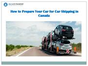 How to Prepare Your Car for Car Shipping in Canada