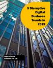 5 Disruptive Digital Business Trends in 2019.docx