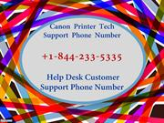 Canon Printer Tech Support Phone Number +1-844-233-5335