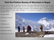 Visit the Pristine Beauty of Mountain in Nepal